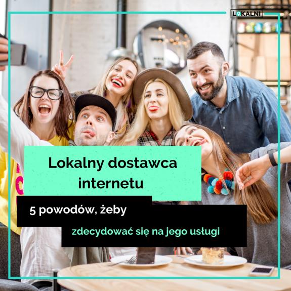 Lokalny dostawca internetu: dlaczego warto?