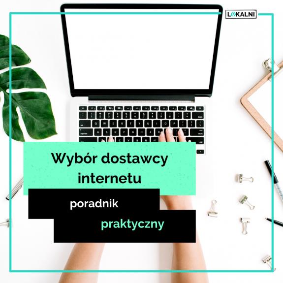 Jak wybrać dostawcę internetu? Poradnik praktyczny